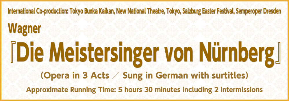Wagner Die Meistersinger von Nürnberg Opera in 3 Acts / Sung in German with Japanese surtitles